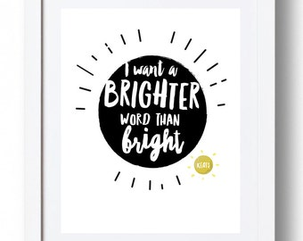 "Keats Print - ""I want a brighter word than bright."" *INSTANT DOWNLOAD*"