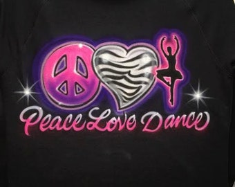 Peace, Love, Dance Airbrushed tshirt