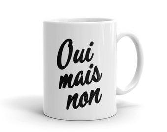 Oui Mais Non / Yes But No Mug