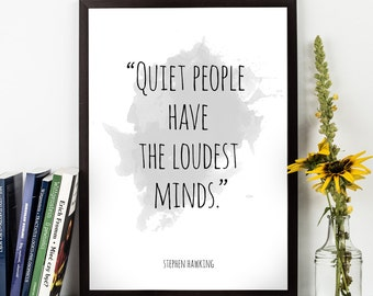 Quiet people (...), Stephen Hawking Quote , Stephen Hawking Watercolor Poster, Wall art, Motivational quote, Inspirational quote,