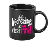 On Wednesdays We Wear Pink Coffee Mug, On Wednesdays We Wear Pink Funny Saying Coffee Mug, On Wednesdays We Wear Pink Mug