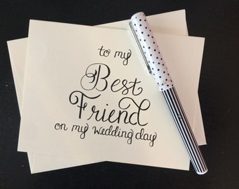 To My Best Friend On My Wedding Day Card - folded, hand lettered notecard with envelope