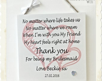 Maid of Honour Bridesmaid Plaque Thank you Wooden Sign Keepsake Gift W155