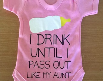 I Drink Until I Pass Out Like My Aunt Baby Vest / Body Suit / Play Suit
