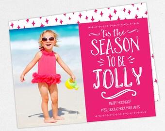 24 HOUR TURNAROUND, Holiday Card, Pink Holiday Card, 'Tis the Season to Be Jolly, DIY, Printable, Print Yourself Holiday Card, Photo Card