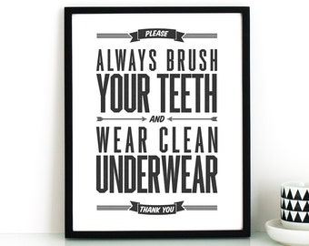 Always Brush Your Teeth and Wear Clean Underwear 8x10 printable quote art