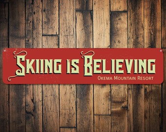 Skiing Is Believing Sign, Personalized Ski Resort Sign, Custom Ski Lodge Sign, Metal Ski Lodge Sign, Ski Sign - Quality Aluminum ENS1001582