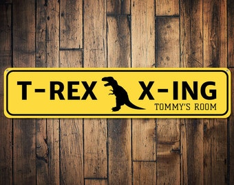 T-Rex X-ing Sign, Custom T-Rex Crossing Kid Room Sign, Dinosaur Lover Sign, Personalized Child Room Decor - Quality Aluminum ENS1002046