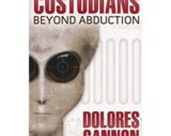 Custodians Beyond Abduction UFO Sightings and Abductions were just the beginning