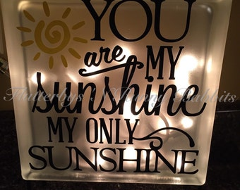 You are my sunshine glass block