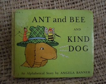 Ant and Bee and the Kind Dog. Angela Banner. A Alphabetical Story. 1972.