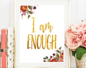 "Printable Art ""I Am Enough"" Gold Typography Art Print Dorm Decor Wall Art Typography Poster Inspirational Quote Home Decor Nursery Decor"
