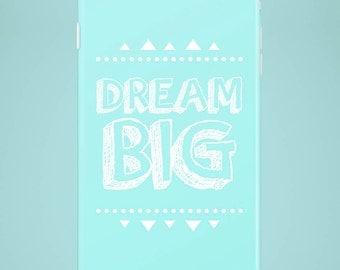 Mobile phone case Dream Big