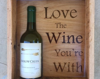 Love The Wine Your With,Shadow Box Wine Art, Wooden Wine Art,  Mixed Media Shadow Box, Wine Bottle and Glass, Wine decor, Display for Wall,