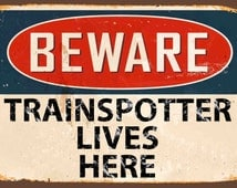 Beware Trainspotter Lives Here,Vintage,Classic, Metal Sign (A5) Size no 529