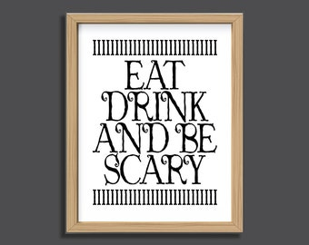 Halloween Printable, Instant Download, Eat Drink Be Scary, Halloween wall art, Halloween typography, Halloween quote, funny Halloween art