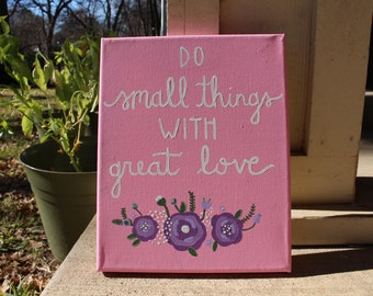Do Small Things With Great Love Canvas Quote Art