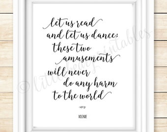 Voltaire quote, let us read and let us dance, instant download, printable black and white, for book lover, college student gift