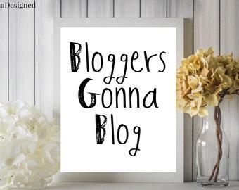 Bloggers Gonna Blog Digital Printable 8x10