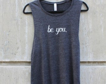 be you - muscle tank