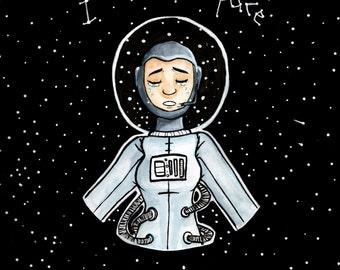 I Need Space 8x10 Print
