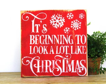 It's beginning to look a lot like Christmas Sign - Rustic Christmas Sign - Looks a lot like Christmas Sign - Christmas Signs