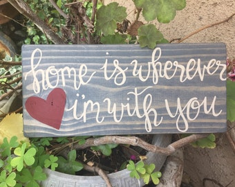 wood signs sayings, wood signs with sayings, valentines day sign, hand painted wood sign, wood sign, home is wherever I'm with you wood sign