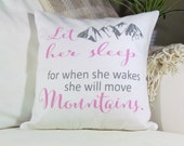 Let Her Sleep for When She Wakes She Will Move Mountains, Nursery Pillow, Kids Pillow, Girls Room, Inspirational Quote, Woodland Nursery