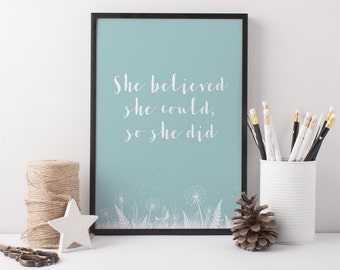 She Believed Art Print - A4 She Believed She Could So She Did - Quote Art Print