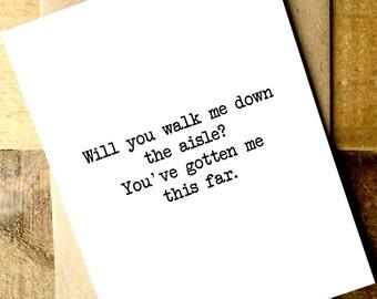 Walk Me Down the Aisle Card - Wedding party card - Bridal Party Card - Will you walk me down the aisle?