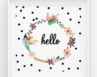 Hello Floral Wreath Print , Polka Dot , 5x5 , 6x6 , 7x7 ,8x8, 10x10, 12x12 , Quote Print , Square Print , Instant Download , Digital Print