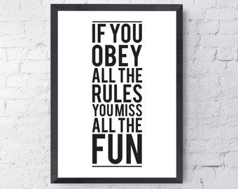 If You Obey All The Rules You Miss All The Fun - Katherine Hepburn Quote - Instant Digital Download - Printable Poster