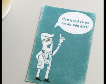 You need to go on an ego-diet! Card - Retro style postcard with a doctor giving a diagnosis
