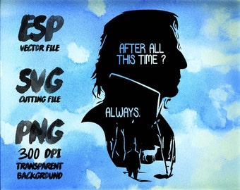 Severus Snape alway  Clipart , SVG Cutting , ESP Vectors files , T shirt , iron on , sticker ,Personal Use