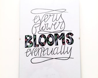Every Flower Blooms Eventually Poster