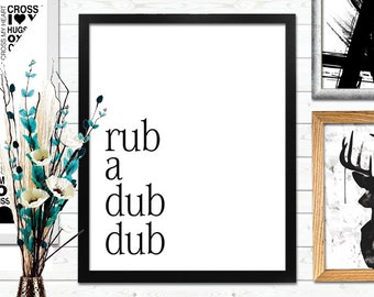 Rub a Dub Dub, Bathroom, Decor, Inspirational Print, Scandanavian print, Black and White, Typography, Home Decor, Digital Art