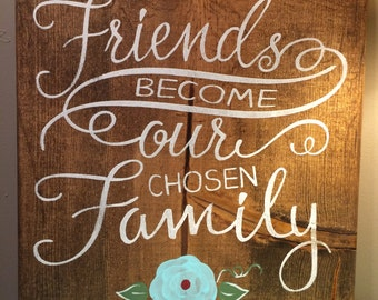 Friends Become our Chosen Family, wall decor, friend gift
