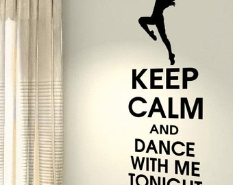 Keep Calm And Dance With Me Tonight Hobby Workout Motivational Life Quote wall vinyl decals stickers Art Decor Bedroom Home Happiness