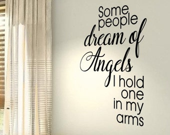 Some people dream of angels I hold one in my arms Home Life Family Quote wall vinyl decals stickers Art Decor Bedroom Home  Wall Graphics