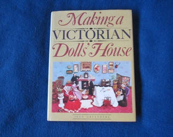 Making a Victorian dolls house by Jean Greenhowe