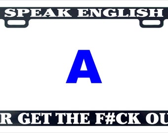 Speak english or get out  funny assorted license plate frame