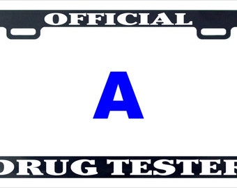 Drug tester funny license plate frame