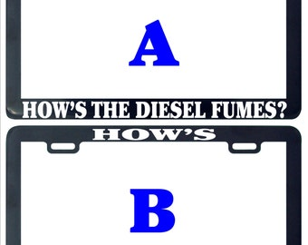 How's the diesel fumes assorted funny humor license plate frame holder tag