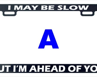 I may be slow funny humor license plate frame holder tag