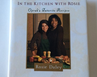 In The Kitchen with Rosie Oprah's Favorite Recipe Cookbook by Rosie Daley