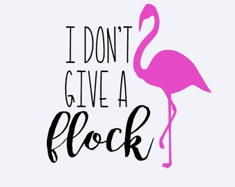 Flamingo Decal - I Don't Give A Flock Decal - Yeti Sticker - Funny Yeti Decal - Funny Yeti Decal - Rtic - Yeti