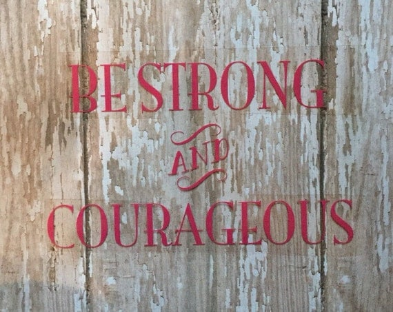 Be Strong and Courageous Iron on Decal/ Joshua 1:9 Iron on Decal/ Christian Iron on Decal/ Scripture Decal