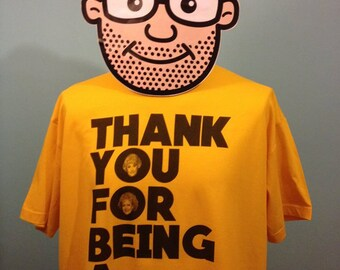Golden Girls Theme T-Shirt (Thank you For Being A Friend) - Gold Shirt