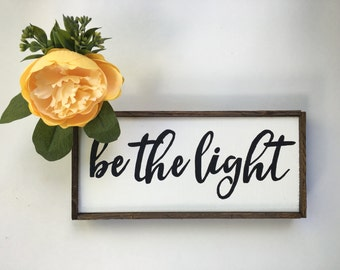 Be The Light Inspiring Handcrafted Wooden Sign