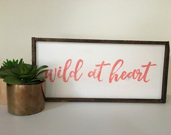 Wild at Heart Handcrafted Wooden Sign
